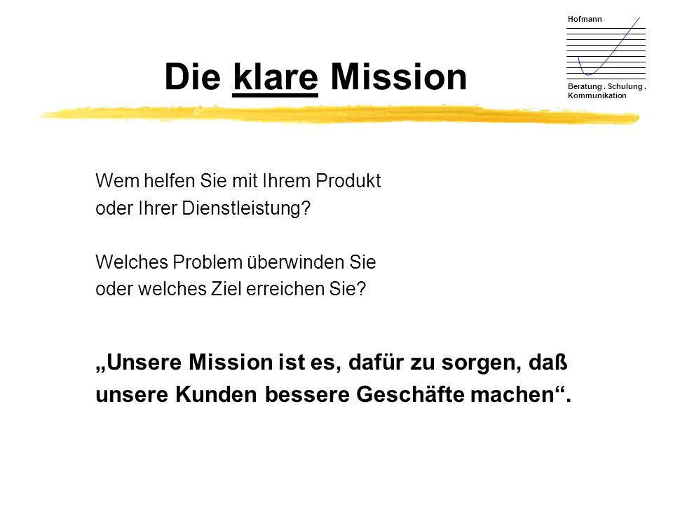 """Die klare Mission """"Unsere Mission ist es, dafür zu sorgen, daß"""