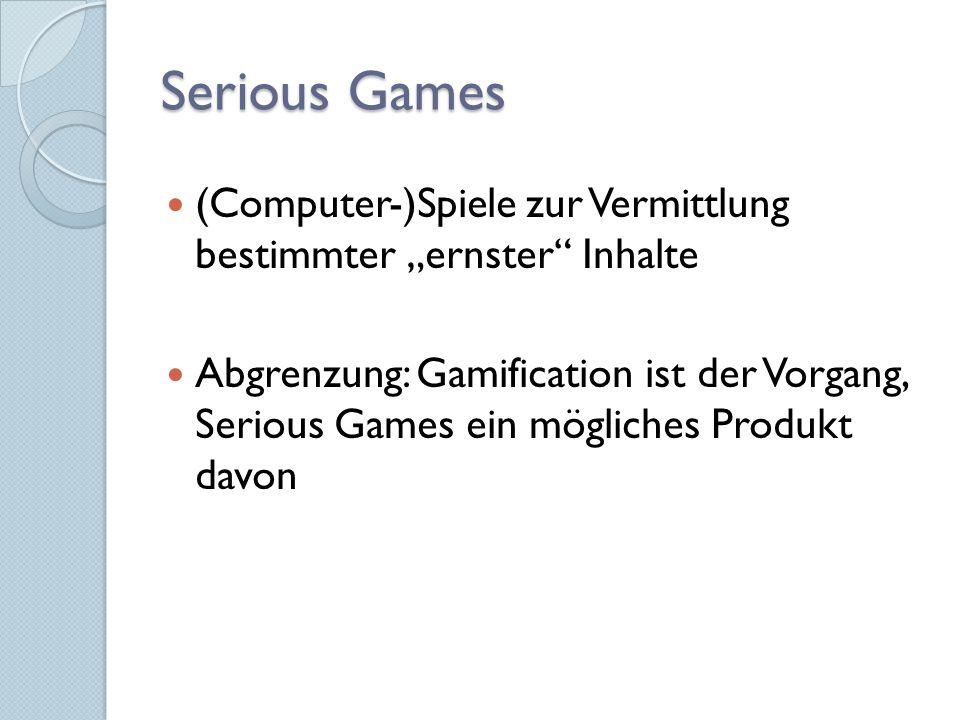 """Serious Games (Computer-)Spiele zur Vermittlung bestimmter """"ernster Inhalte."""