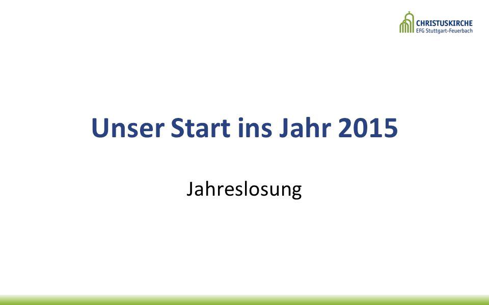Unser Start ins Jahr 2015 Jahreslosung