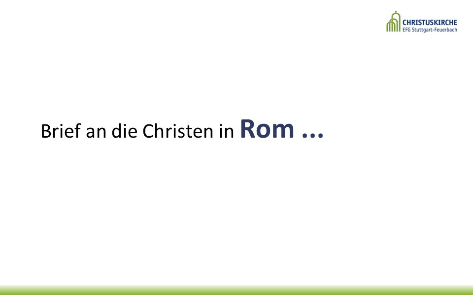 Brief an die Christen in Rom ...