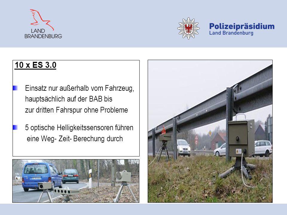 10 x ES 3.0 Einsatz nur außerhalb vom Fahrzeug, hauptsächlich auf der BAB bis. zur dritten Fahrspur ohne Probleme.