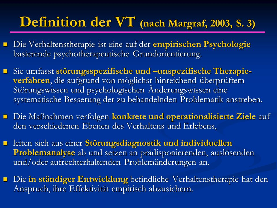 Definition der VT (nach Margraf, 2003, S. 3)