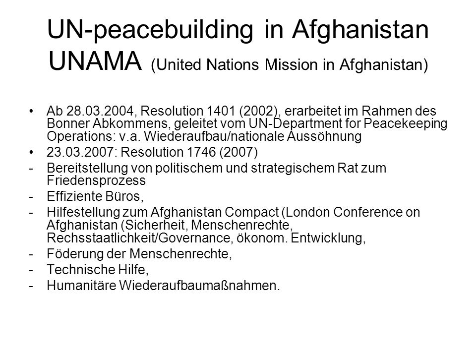 UN-peacebuilding in Afghanistan UNAMA (United Nations Mission in Afghanistan)