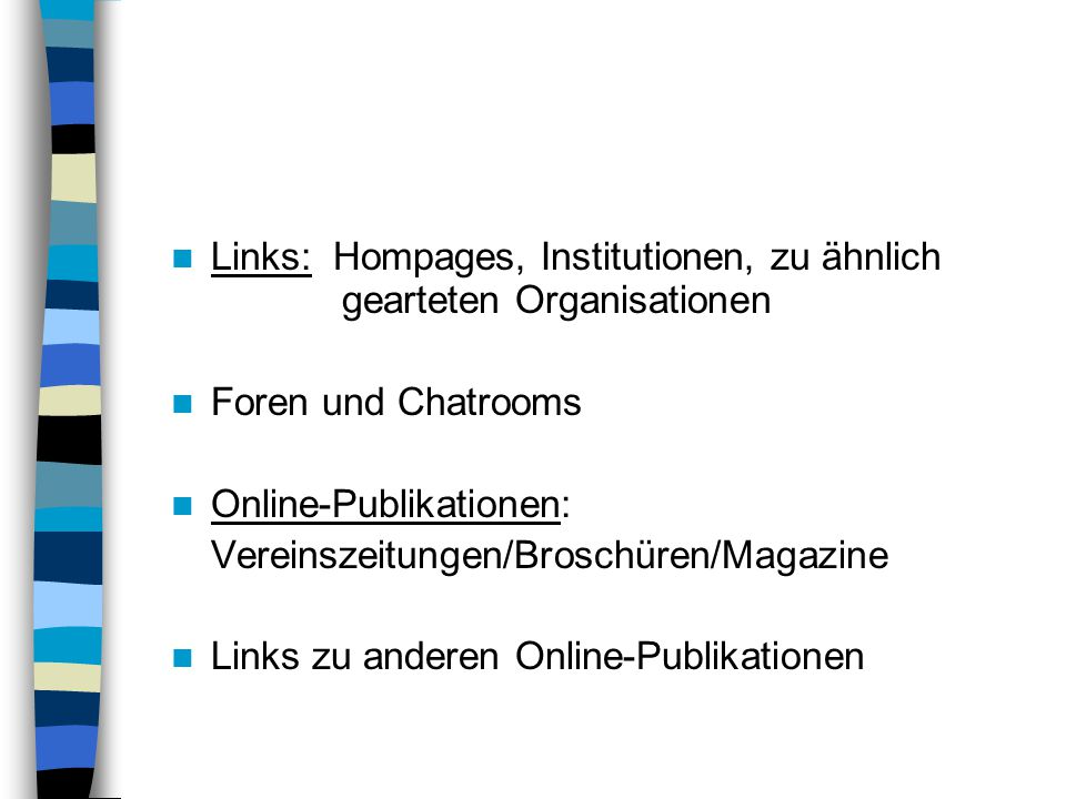Links: Hompages, Institutionen, zu ähnlich gearteten Organisationen
