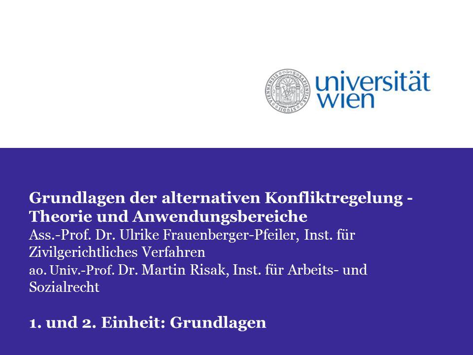 Grundlagen der alternativen Konfliktregelung - Theorie und Anwendungsbereiche Ass.-Prof.