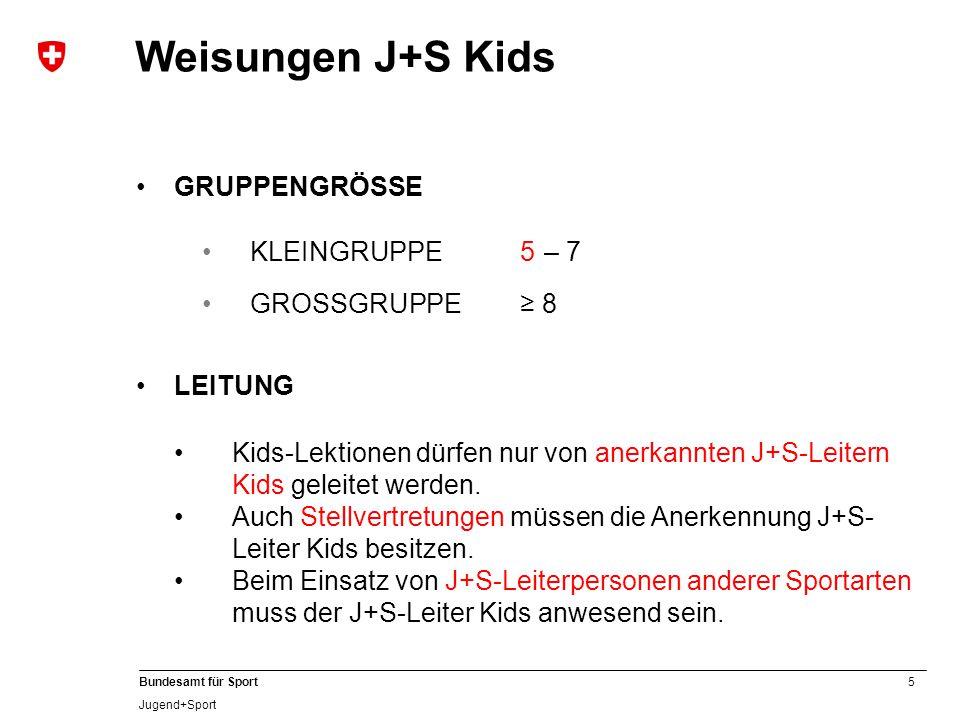 Weisungen J+S Kids GRUPPENGRÖSSE KLEINGRUPPE 5 – 7 GROSSGRUPPE ≥ 8