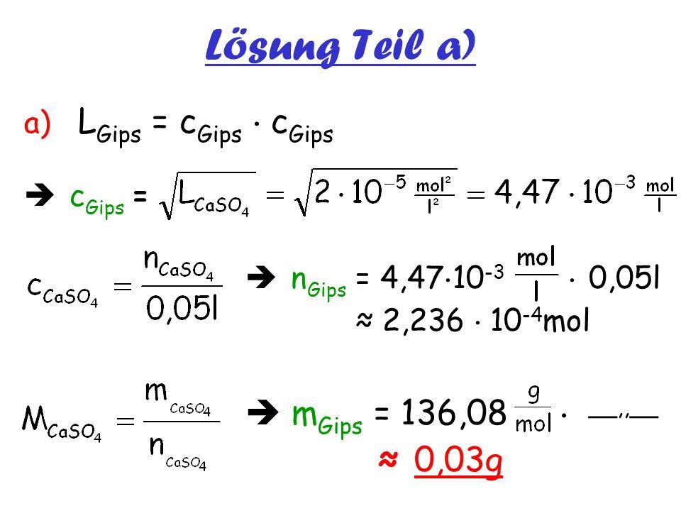 Lösung Teil a)  mGips = 136,08  __,,__ ≈ 0,03g