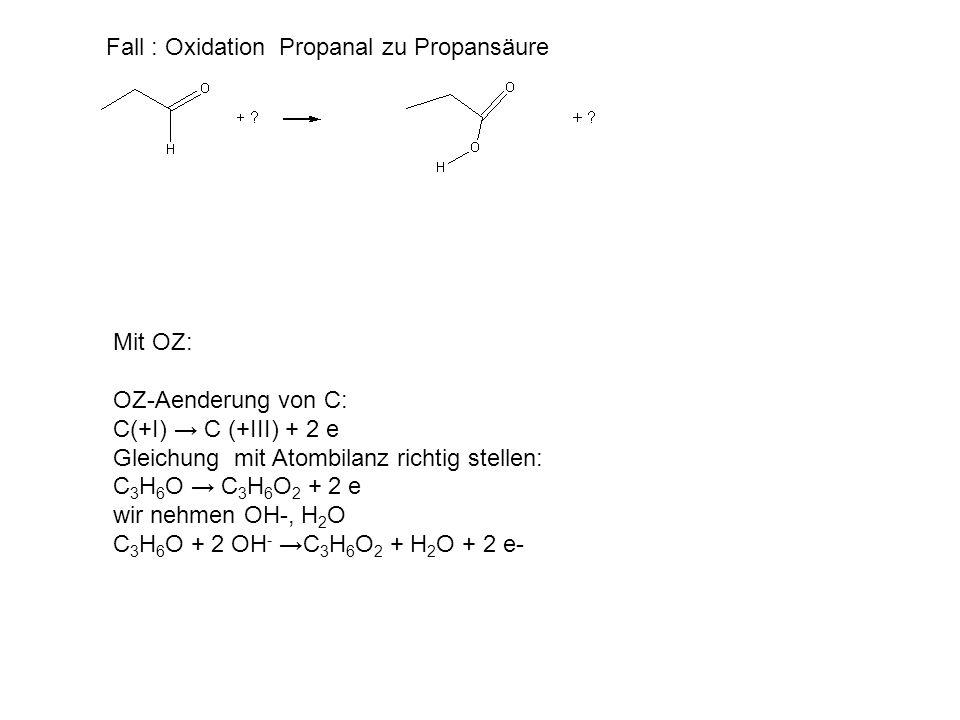 Fall : Oxidation Propanal zu Propansäure