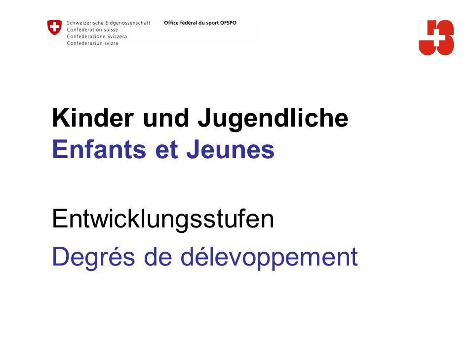 Kinder und Jugendliche Enfants et Jeunes