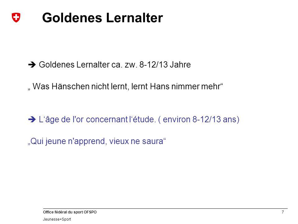 Goldenes Lernalter  Goldenes Lernalter ca. zw. 8-12/13 Jahre