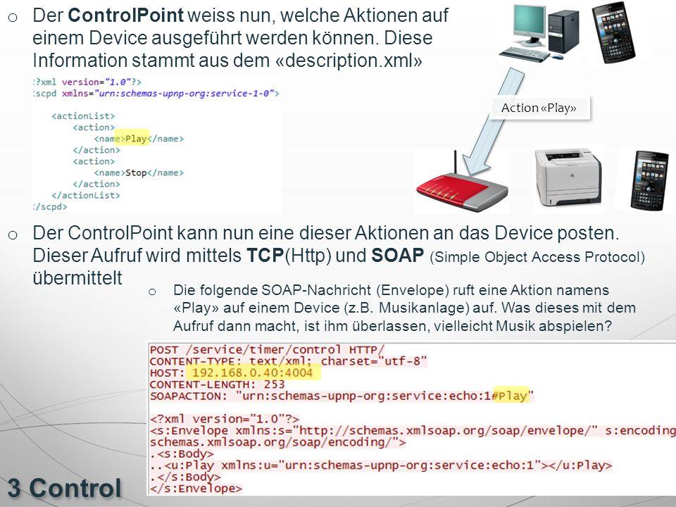 Der ControlPoint weiss nun, welche Aktionen auf einem Device ausgeführt werden können. Diese Information stammt aus dem «description.xml»