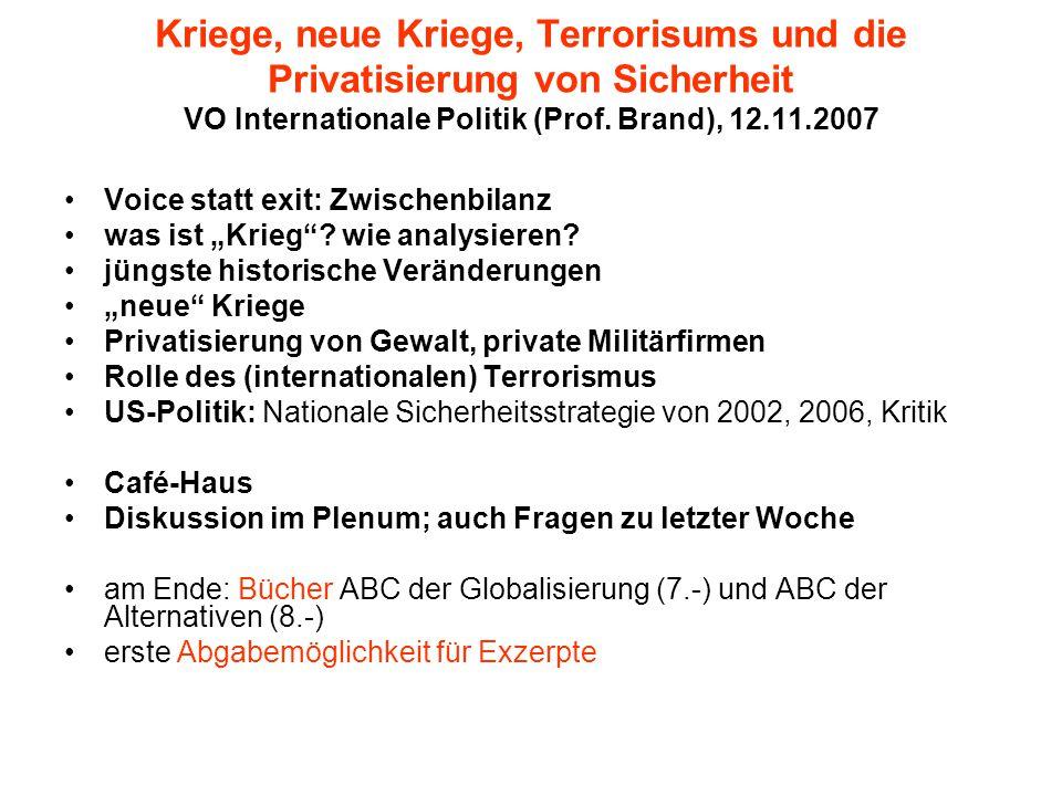 Kriege, neue Kriege, Terrorisums und die Privatisierung von Sicherheit VO Internationale Politik (Prof. Brand), 12.11.2007