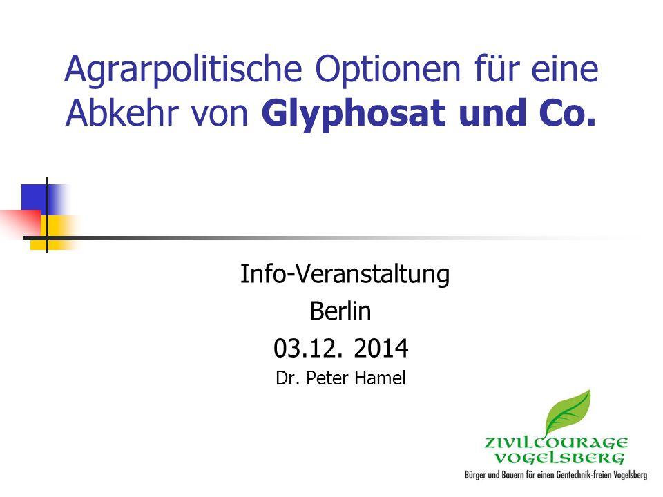 Agrarpolitische Optionen für eine Abkehr von Glyphosat und Co.