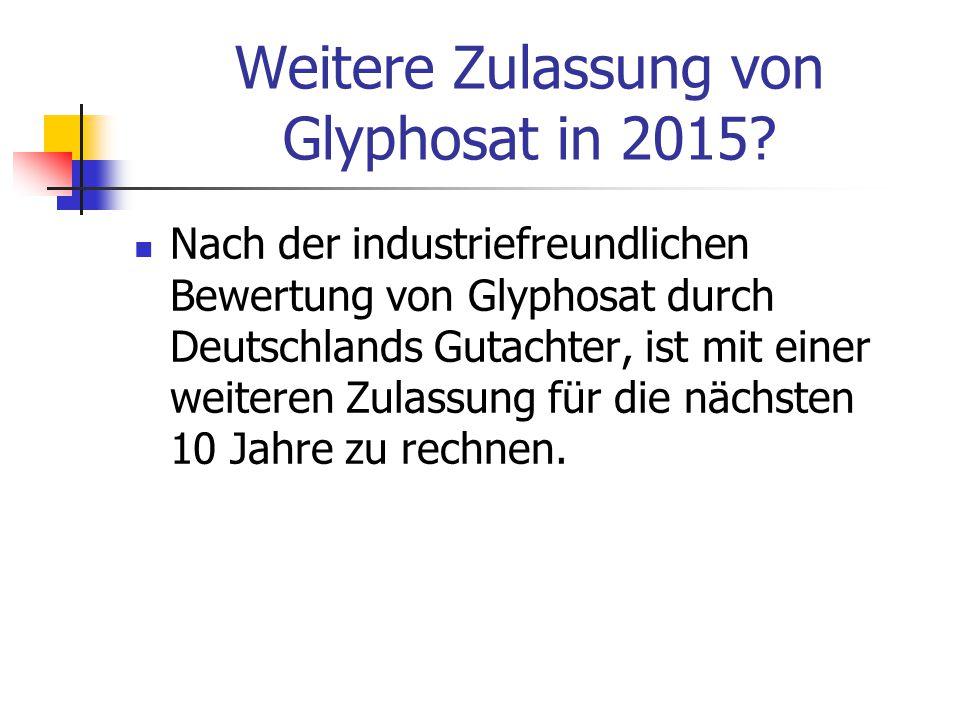 Weitere Zulassung von Glyphosat in 2015