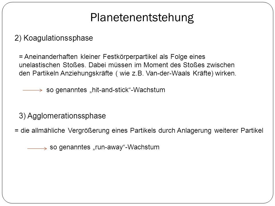 Planetenentstehung 2) Koagulationssphase 3) Agglomerationssphase