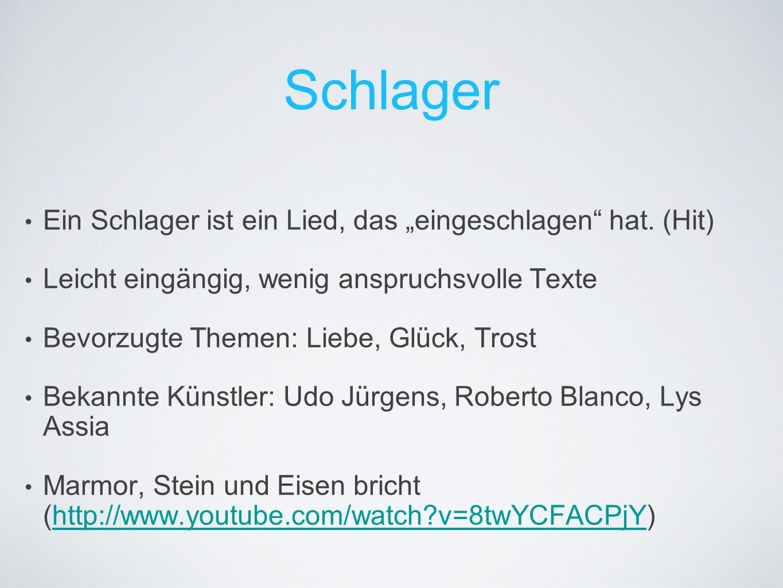 """Schlager Ein Schlager ist ein Lied, das """"eingeschlagen hat. (Hit)"""