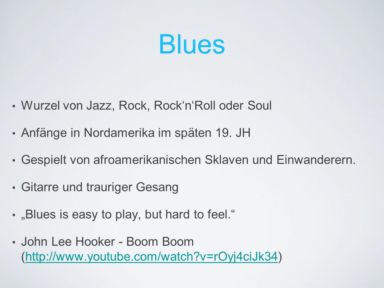 Blues Wurzel von Jazz, Rock, Rock'n'Roll oder Soul