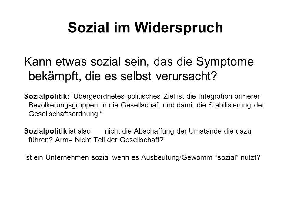 Sozial im Widerspruch Kann etwas sozial sein, das die Symptome bekämpft, die es selbst verursacht