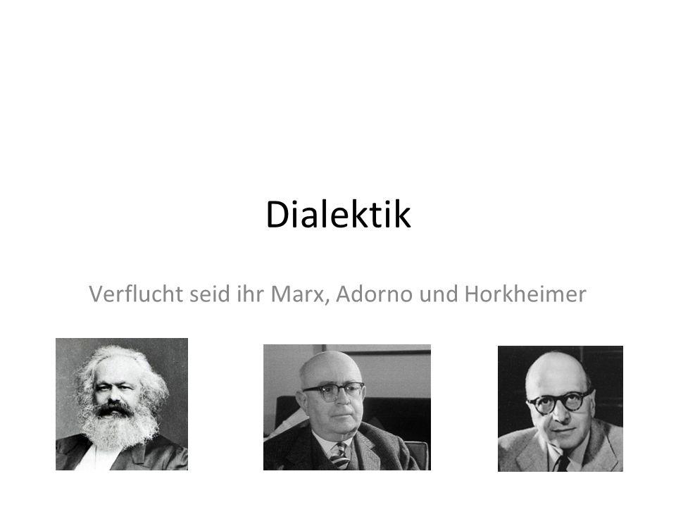 Verflucht seid ihr Marx, Adorno und Horkheimer
