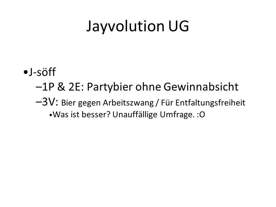 Jayvolution UG J-söff 1P & 2E: Partybier ohne Gewinnabsicht