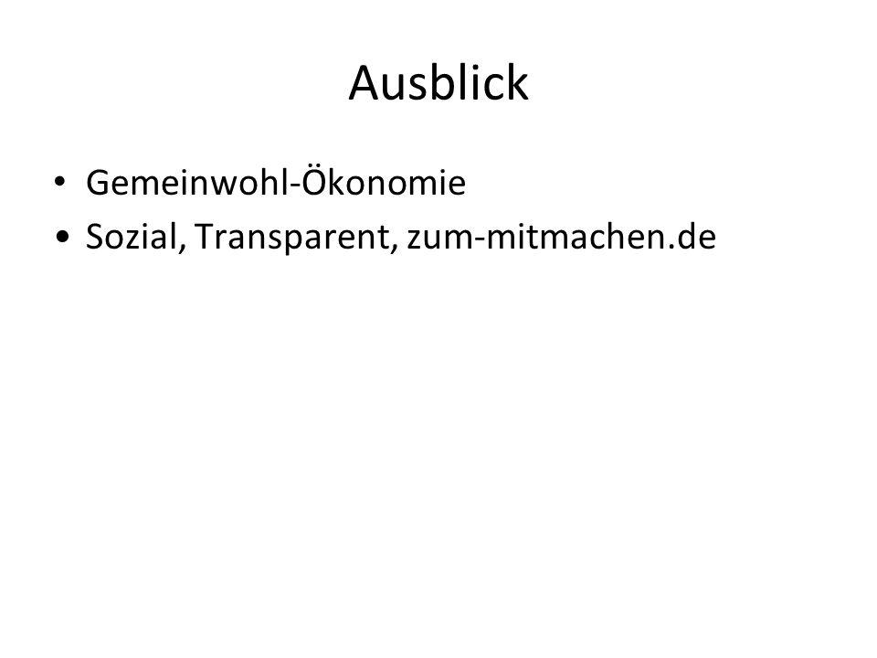 Ausblick Gemeinwohl-Ökonomie Sozial, Transparent, zum-mitmachen.de