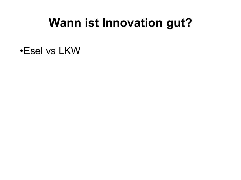 Wann ist Innovation gut