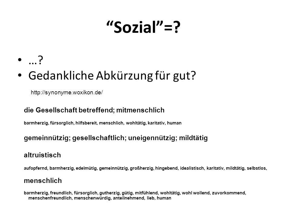 Sozial = … Gedankliche Abkürzung für gut