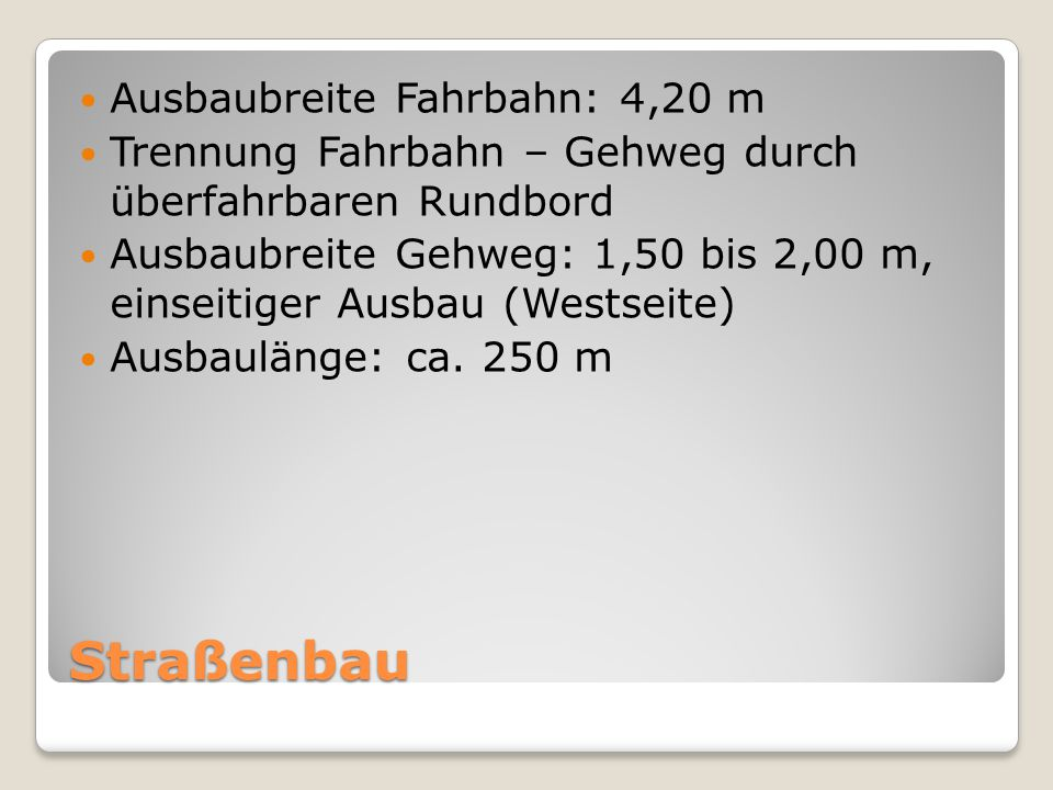 Straßenbau Ausbaubreite Fahrbahn: 4,20 m