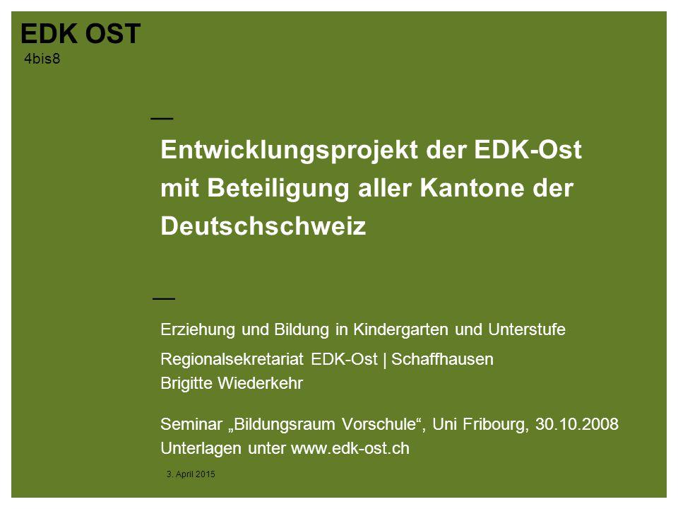 Entwicklungsprojekt der EDK-Ost mit Beteiligung aller Kantone der Deutschschweiz