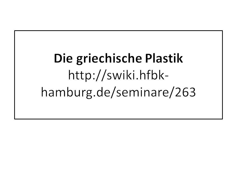Die griechische Plastik http://swiki.hfbk-hamburg.de/seminare/263