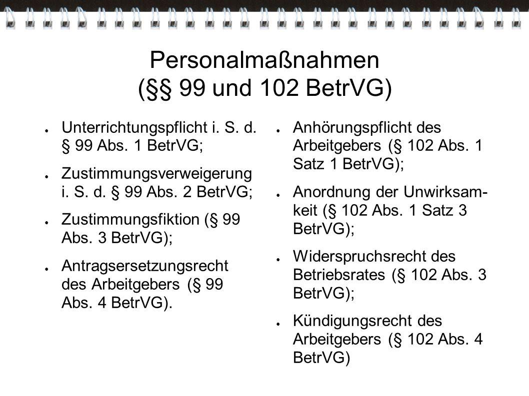 Personalmaßnahmen (§§ 99 und 102 BetrVG)