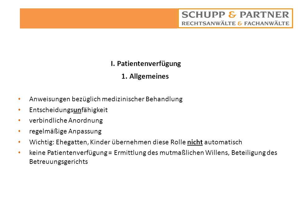 I. Patientenverfügung 1. Allgemeines