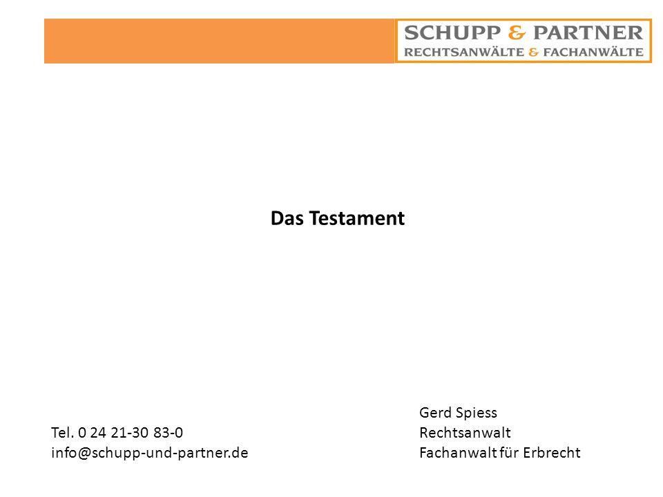 Das Testament Gerd Spiess Rechtsanwalt Tel. 0 24 21-30 83-0