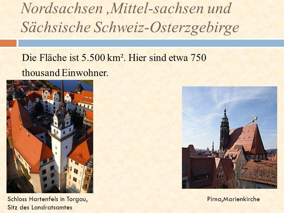 Nordsachsen ,Mittel-sachsen und Sächsische Schweiz-Osterzgebirge