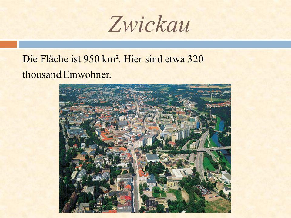 Zwickau Die Fläche ist 950 km². Hier sind etwa 320 thousand Einwohner.