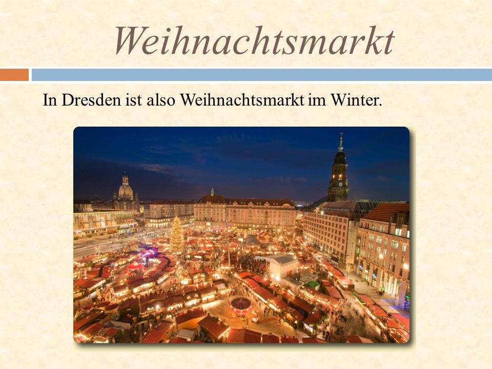 Weihnachtsmarkt In Dresden ist also Weihnachtsmarkt im Winter.
