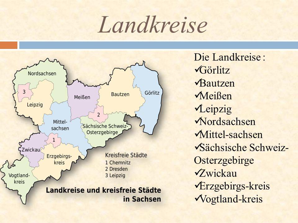 Landkreise Die Landkreise : Görlitz Bautzen Meißen Leipzig Nordsachsen