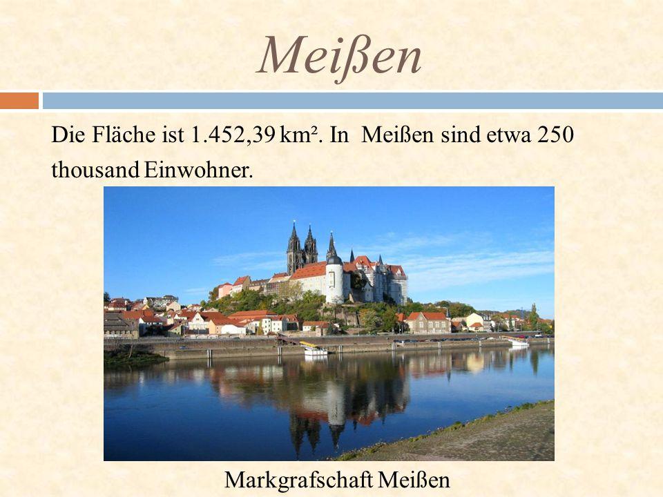 Meißen Die Fläche ist 1.452,39 km². In Meißen sind etwa 250 thousand Einwohner.