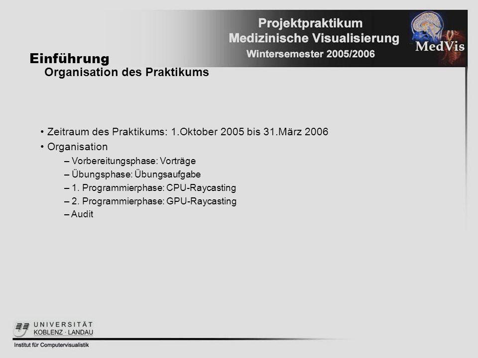 Einführung Organisation des Praktikums