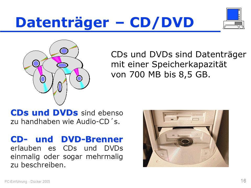 EDV-Grundlagen Datenträger – CD/DVD. CDs und DVDs sind Datenträger mit einer Speicherkapazität von 700 MB bis 8,5 GB.