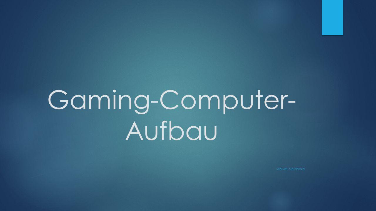 Gaming-Computer-Aufbau