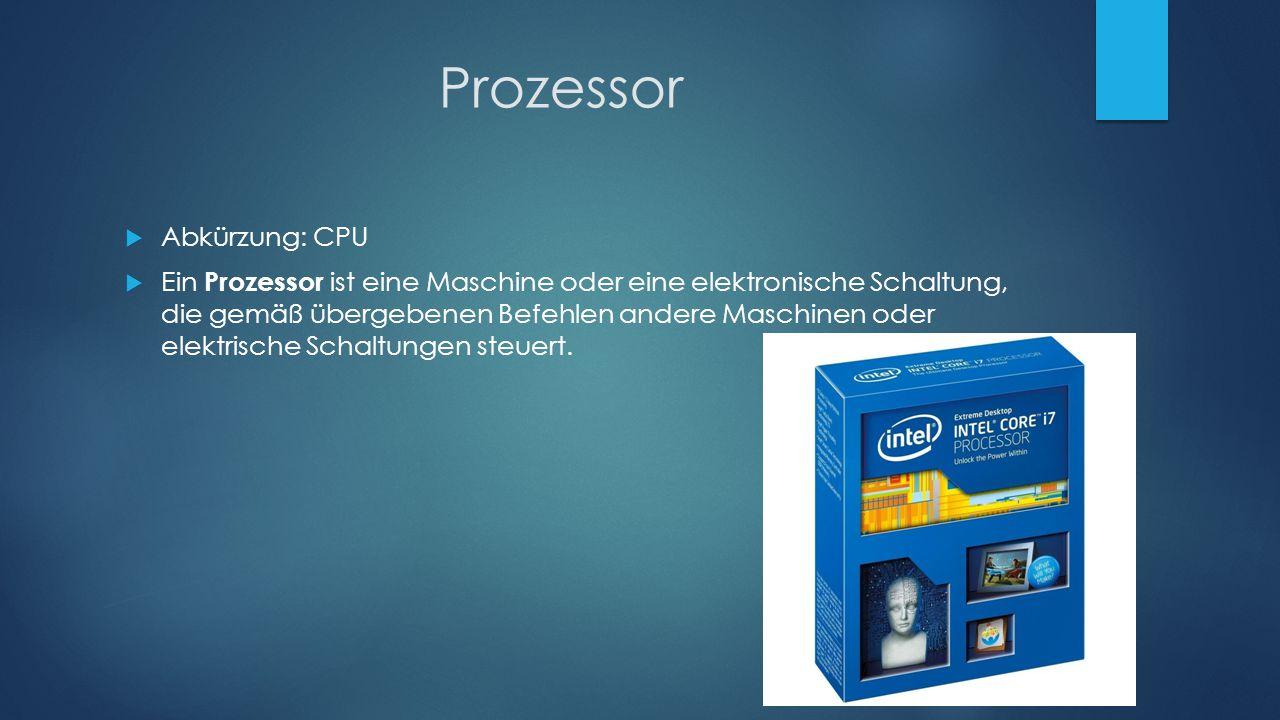 Prozessor Abkürzung: CPU