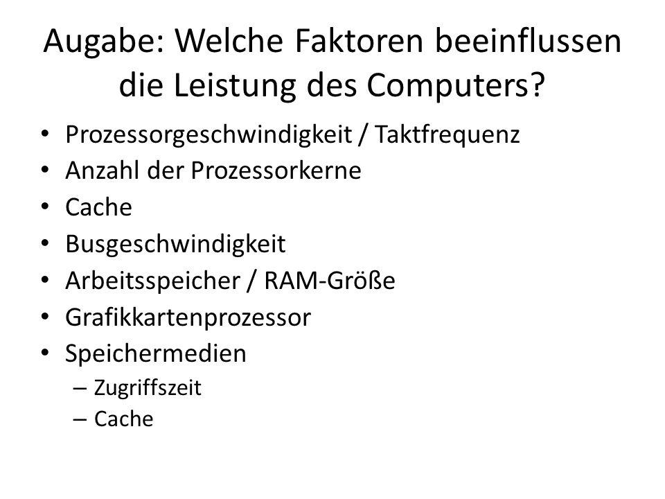 Augabe: Welche Faktoren beeinflussen die Leistung des Computers