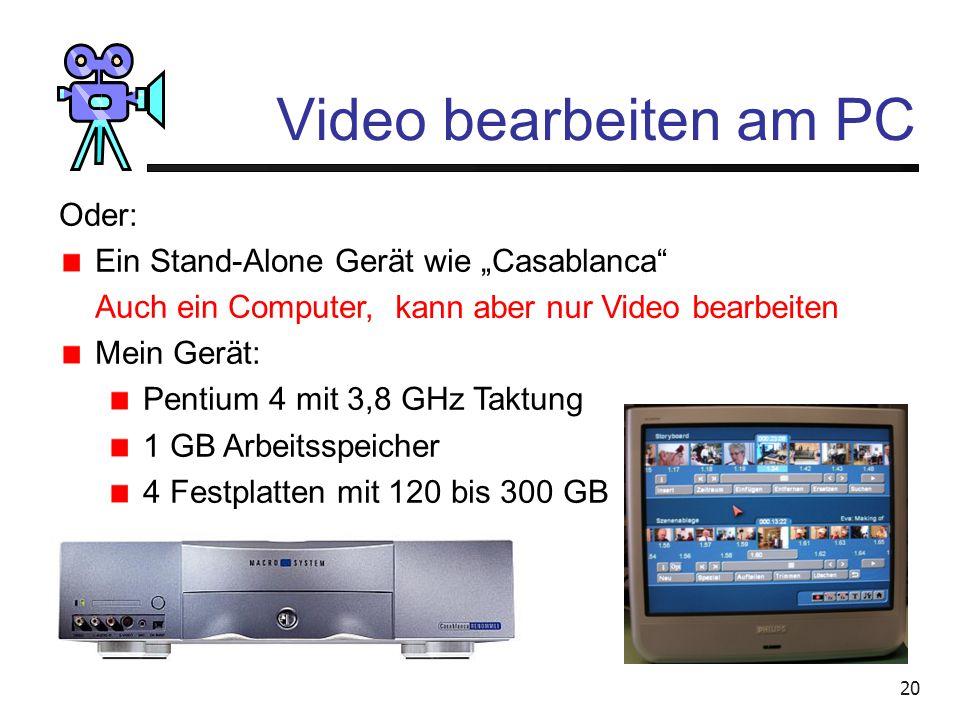 """Video bearbeiten am PC Oder: Ein Stand-Alone Gerät wie """"Casablanca"""