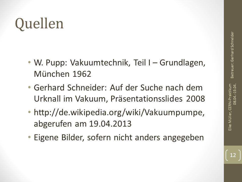 Quellen W. Pupp: Vakuumtechnik, Teil I – Grundlagen, München 1962