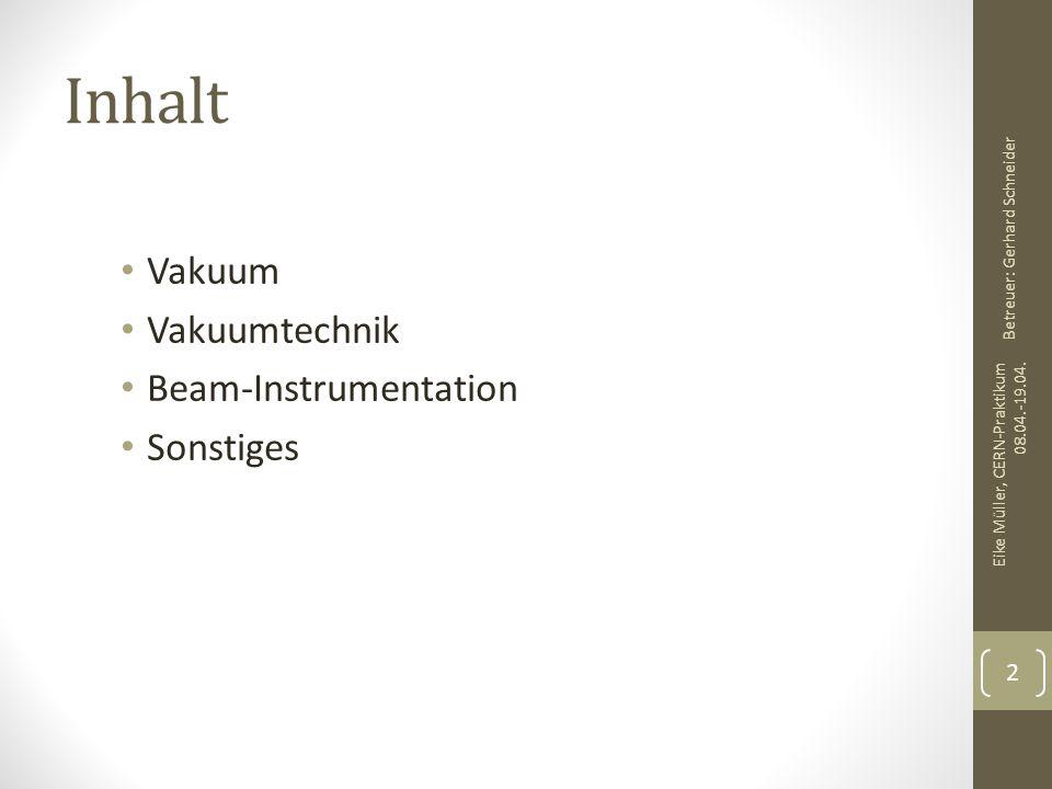 Inhalt Vakuum Vakuumtechnik Beam-Instrumentation Sonstiges