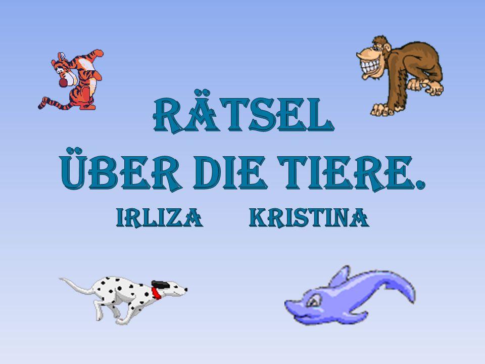 Rätsel über die Tiere. Irliza Kristina