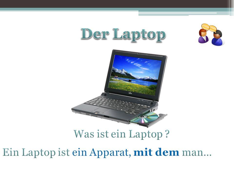 Der Laptop Was ist ein Laptop