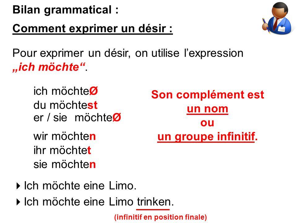 Son complément est un nom ou un groupe infinitif.