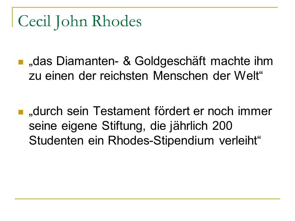 """Cecil John Rhodes """"das Diamanten- & Goldgeschäft machte ihm zu einen der reichsten Menschen der Welt"""